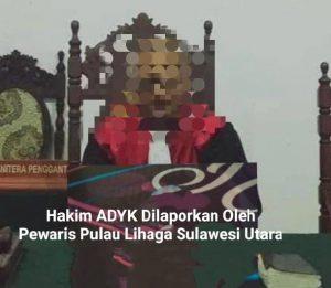 Serunya Perkara Jual Beli Pulau Lihaga Sulawesi Utara, Ahli Waris Beberkan Dugaan Keterlibatan Hakim